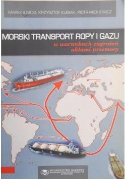 Morski transport ropy i gazu w warunkach zagrożeń aktami przemocy