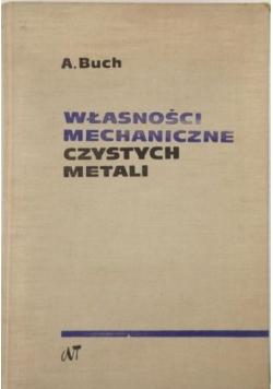 Własności mechaniczne czystych metali