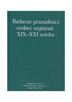 Badacze przeszłości wobec  wyzwań XIX-XXI wieku, Nowa
