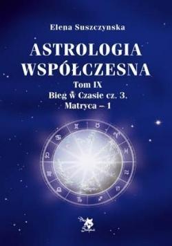 Astrologia współczesna Tom IX Bieg..cz.3 Matryca-1
