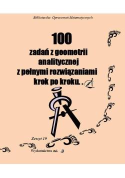 100 zadań z geometrii analitycznej z pełnymi rozwiązaniami krok po kroku...