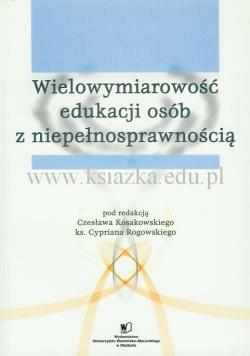 Wielowymiarowość edukacji osób z niepełnosprawnością