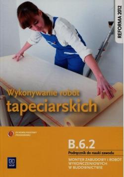 Wykonywanie robót tapeciarskich B.6.2. Podręcznik do nauki zawodu Monter zabudowy i robót wykończeniowych w budownictwie
