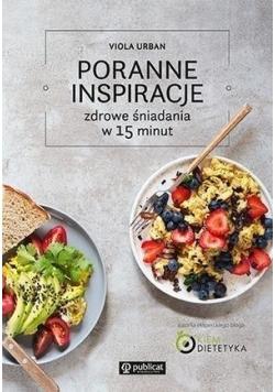 Poranne inspiracje. Zdrowe śniadania w 15 minut