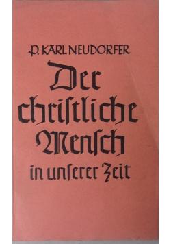 Der christliche Mensch in unserer Zeit ,1939r.