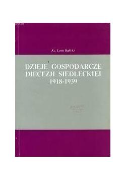 Dzieje gospodarcze diecezji Siedleckiej 1918-1939