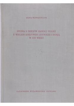 Studia z dziejów handlu Polski z Wielkim Księstwem Litewskim i Rosją w XVI wieku