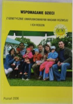 Wspomaganie dzieci z genetycznymi uwarunkowanymi wadami rozwoju i ich rodzin