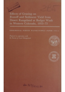 Effects of Grazing on Runoff and Sediment Yield from Desert Rangeland at Badger Wash in Western Colorado, 1953-73