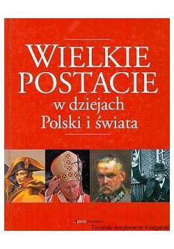 Wielkie postacie w dziejach Polski i świata