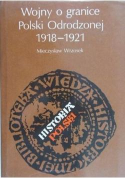 Wojny o granice Polski Odrodzonej 1918-1921
