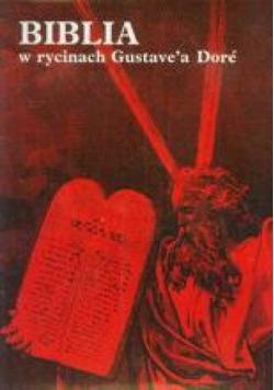 Biblia w rycinach Gustave'a Dore. Stary i Nowy Testament