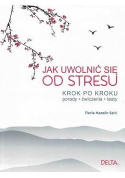 Jak uwolnić się od stresu. Krok po kroku