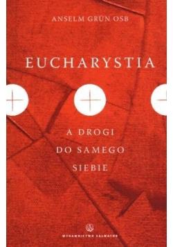 Eucharystia a droga do samego siebie