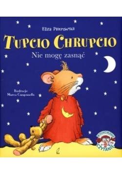 Tupcio Chrupcio. Nie mogę zasnąć w.2014