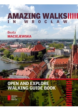 Amazing walks in Wrocław open and ...
