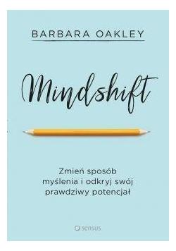 Mindshift. Zmień sposób myślenia i odkryj swój..