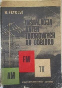 Pryczek Mirosław - Instalacja anten zbiorowych do odbioru AM, FM i TV