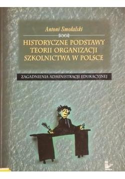 Historyczne podstawy teorii organizacji szkolnictwa w Polsce