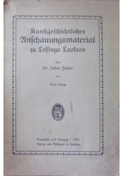 Das Kunstgeschichtliche Anschauungsmaterial zu Lessings Laokoon, 1922r.