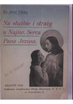 Na służbie i straży u Najśw. Serca Pana Jezusa, 1934 r.