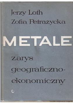 Metale zarys geograficzno - ekonomiczny