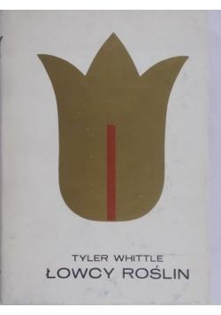 Whittle Tyler - Łowcy roślin