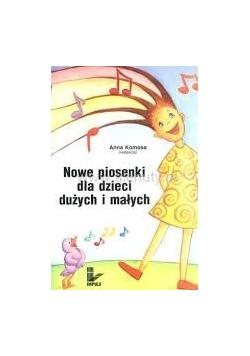 Nowe piosenki dla dzieci dużych i małych