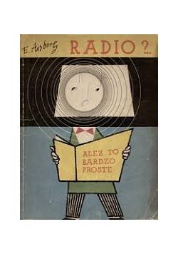 Radio?..Ależ to bardzo proste