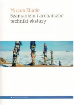 Szamanizm i archaiczne techniki ekstazy
