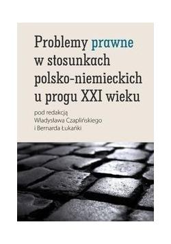 Problemy prawne w stosunkach polsko-niemieckich u progu XXI wieku