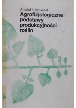 Agrofizjologiczne podstawy produkcyjności roślin