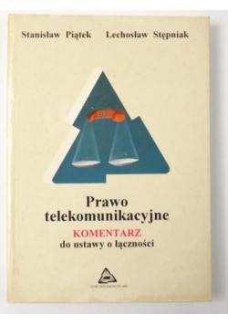 Prawo telekomunikacyjne . Komentarz do ustawy o  łączności