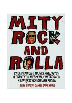 Mity rock and rolla Cała prawda o najsłynniejszych i okrytych niesławą wyskokach największych gwiazd rocka