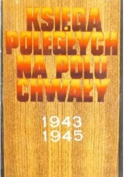 Księga poległych na polu chwały 1943 - 1945