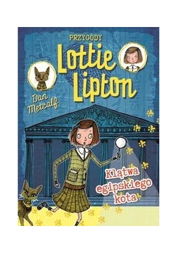 Przygody Lottie Lipton 1 Klątwa egipskiego kota