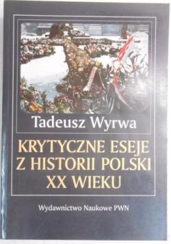 Krytyczne eseje z historii Polski XX wieku