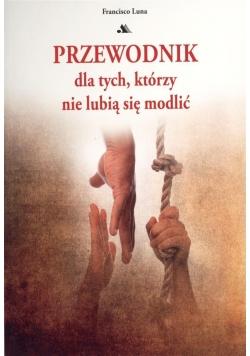 Przewodnik dla tych, którzy nie lubią się modlić