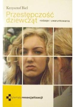 Przestępczość dziewcząt. Rodzaje i uwarunkowania