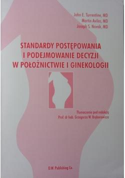 Standardy postępowania i podejmowanie decyzji w położnictwie i ginekologii