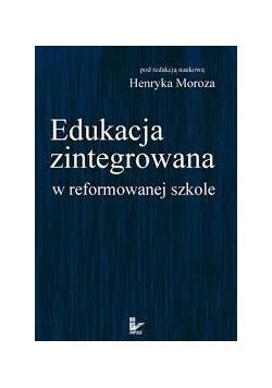 Edukacja zintegrowana w reformowanej szkole