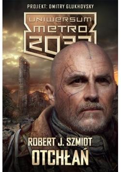 Metro 2033. Uniwersum. Otchłań