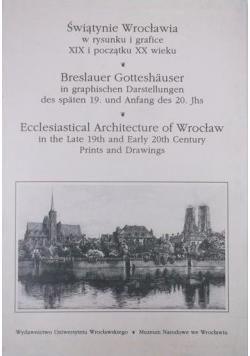 Świątynie Wrocławia w rysunku i grafice XIX i początku XX wieku