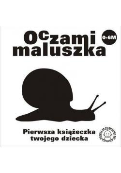 Oczami Maluszka Pierwsza Książeczka...ślimak