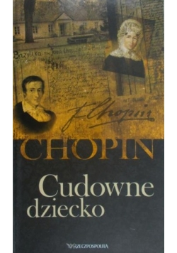 Chopin - Cudowne dziecko, plus 2 płyty