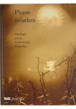 Pisane światłem: Antologia poezji inspirowanej fotografią