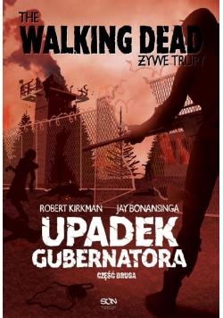 The Walking Dead. Żywe Trupy. Upadek Gubernatora.