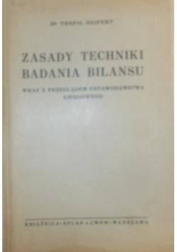 Zasady techniki badania bilansu wraz z przeglądem ustawodawstwa księgowego, 1938r.