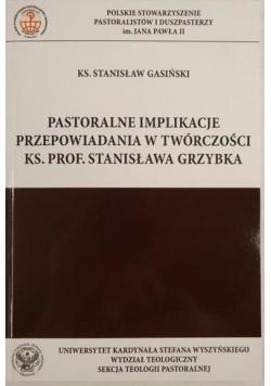 Pastoralne implikacje przepowiadania w twórczości Ks. Prof. Grzybka