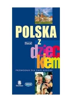 Polska z dzieckiem - przewodnik dla całej rodziny